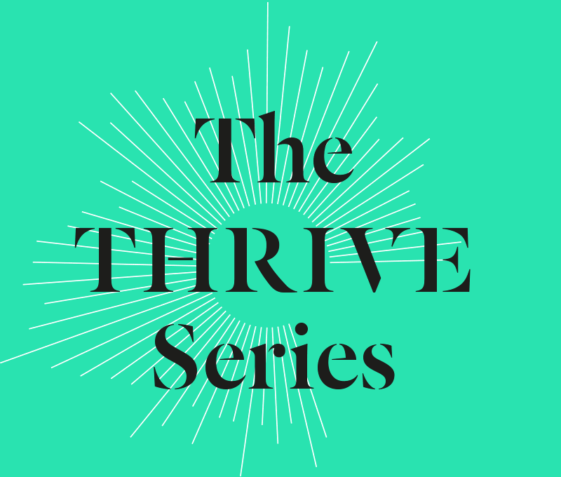 The Thrive Series